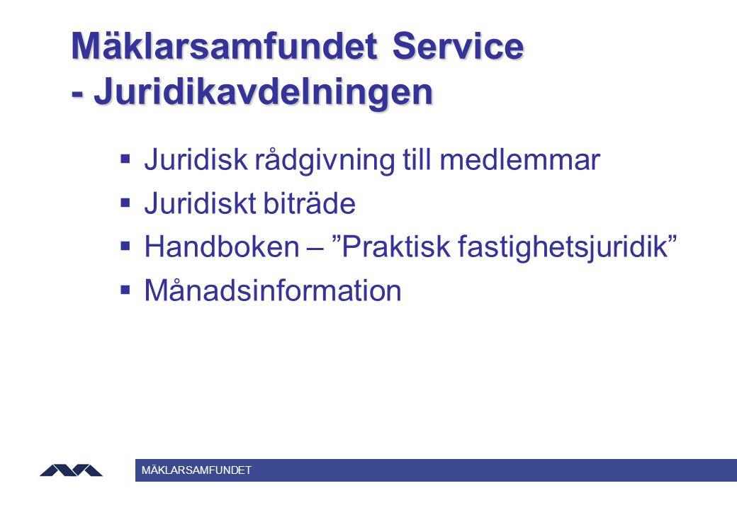"""MÄKLARSAMFUNDET Mäklarsamfundet Service - Juridikavdelningen  Juridisk rådgivning till medlemmar  Juridiskt biträde  Handboken – """"Praktisk fastighe"""
