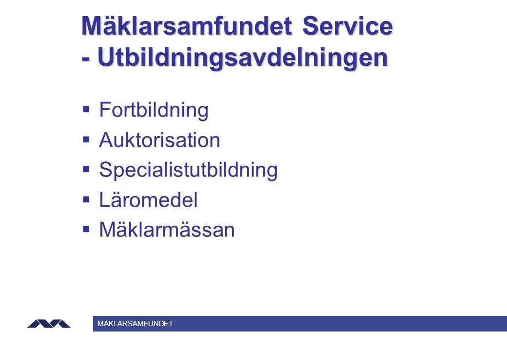 MÄKLARSAMFUNDET Mäklarsamfundet Service - Utbildningsavdelningen  Fortbildning  Auktorisation  Specialistutbildning  Läromedel  Mäklarmässan