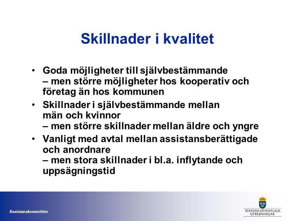 Assistanskommittén Skillnader i kvalitet Goda möjligheter till självbestämmande – men större möjligheter hos kooperativ och företag än hos kommunen Sk