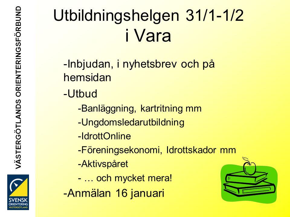 Utbildningshelgen 31/1-1/2 i Vara -Inbjudan, i nyhetsbrev och på hemsidan -Utbud -Banläggning, kartritning mm -Ungdomsledarutbildning -IdrottOnline -Föreningsekonomi, Idrottskador mm -Aktivspåret - … och mycket mera.