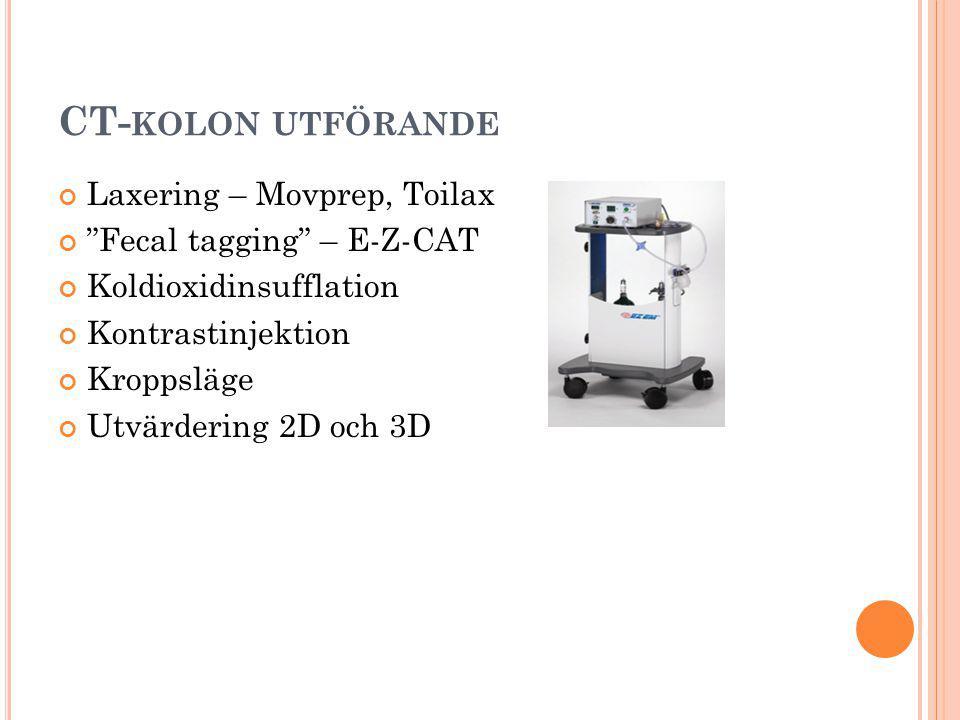 """CT- KOLON UTFÖRANDE Laxering – Movprep, Toilax """"Fecal tagging"""" – E-Z-CAT Koldioxidinsufflation Kontrastinjektion Kroppsläge Utvärdering 2D och 3D"""