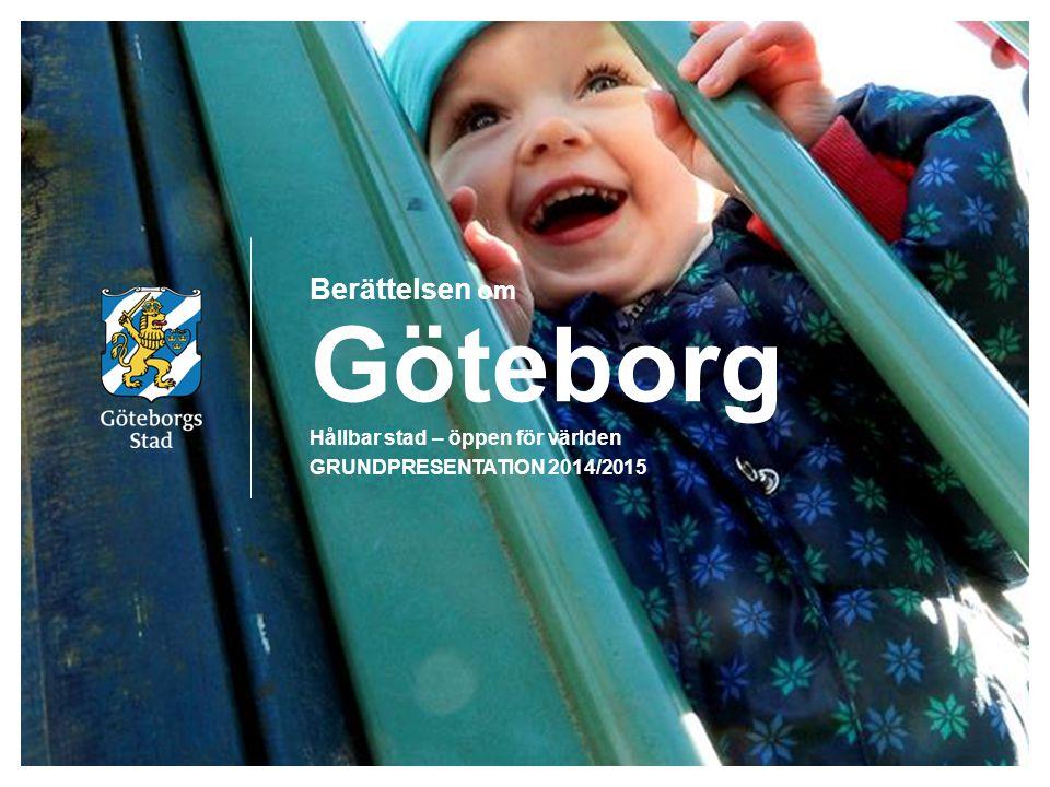 Berättelsen om Göteborg Hållbar stad – öppen för världen GRUNDPRESENTATION 2014/2015