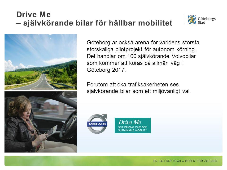 Drive Me – självkörande bilar för hållbar mobilitet Göteborg är också arena för världens största storskaliga pilotprojekt för autonom körning. Det han