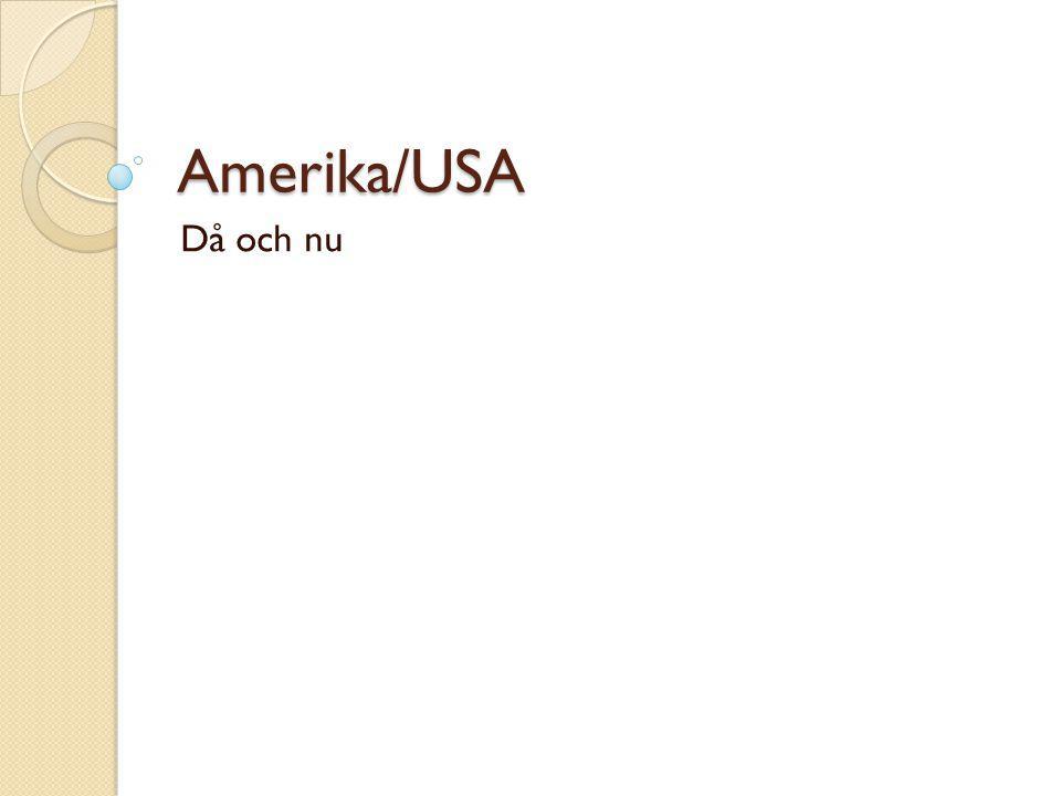 Amerika/USA Då och nu