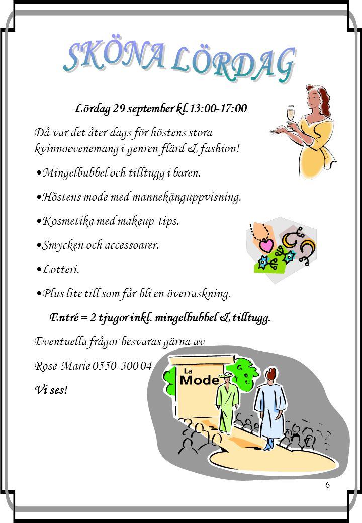 6 Lördag 29 september kl.13:00-17:00 Då var det åter dags för höstens stora kvinnoevenemang i genren flärd & fashion! Mingelbubbel och tilltugg i bare