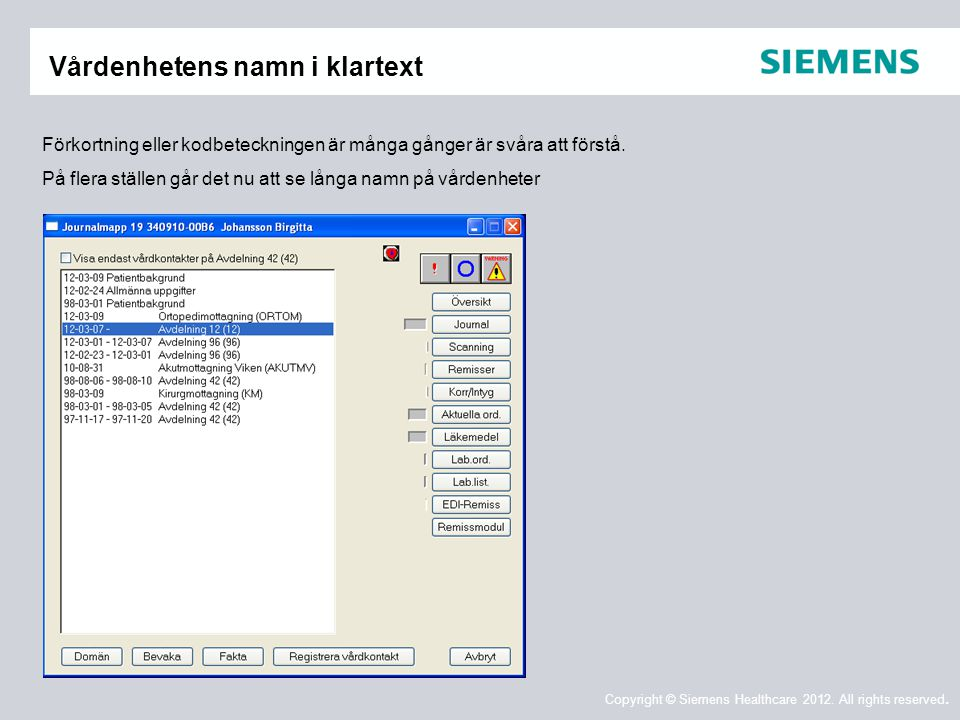 Copyright © Siemens Healthcare 2012.All rights reserved.