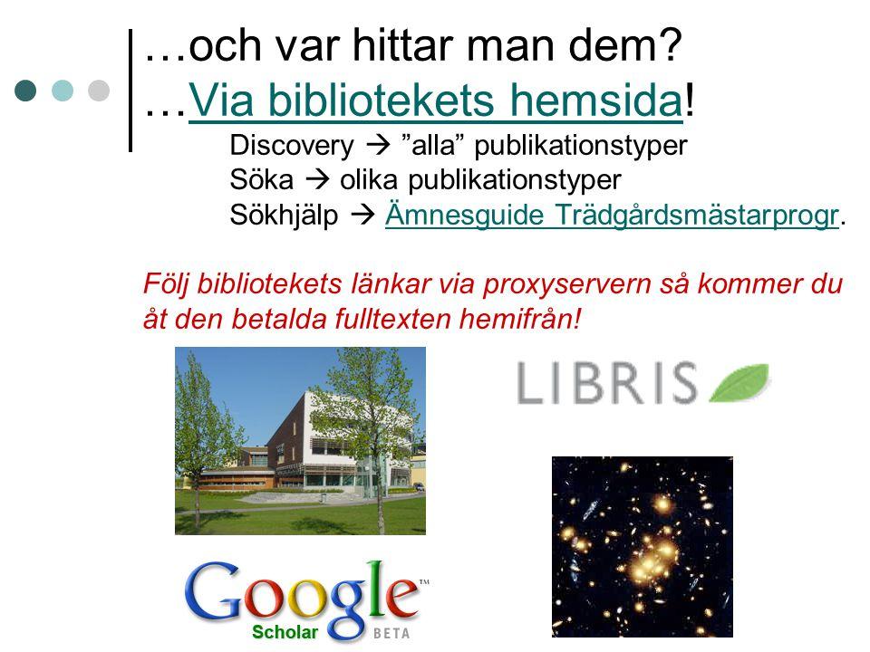 Google Scholar Hittar dokument av typen vetenskapliga artiklar Länkar till bibliotekets fulltextdatabaser Inställningar: Bibliotekslänkar  Gävle och Libris  Spara Bibliografiförvaltare  Visa importlänkar till RefWorks  Spara Använd Avancerad sökning