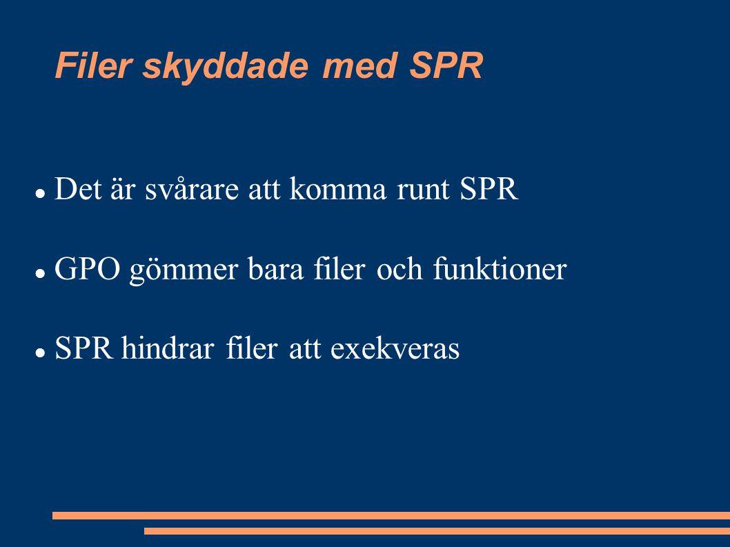 Filer skyddade med SPR Det är svårare att komma runt SPR GPO gömmer bara filer och funktioner SPR hindrar filer att exekveras