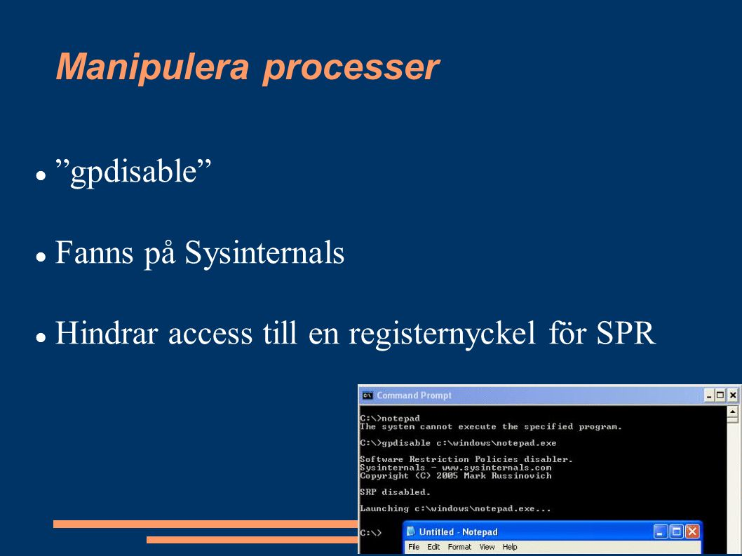 """Manipulera processer """"gpdisable"""" Fanns på Sysinternals Hindrar access till en registernyckel för SPR e"""