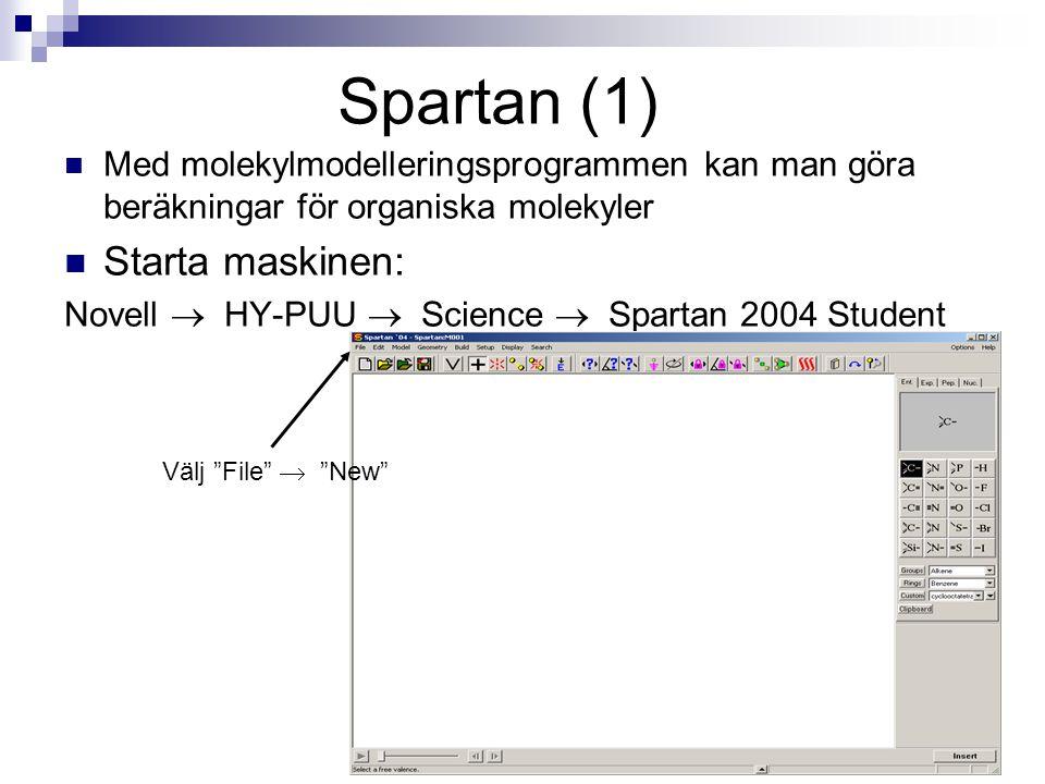 Spartan (1) Med molekylmodelleringsprogrammen kan man göra beräkningar för organiska molekyler Starta maskinen: Novell  HY-PUU  Science  Spartan 2004 Student Välj File  New