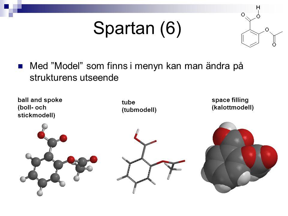 """Spartan (6) Med """"Model"""" som finns i menyn kan man ändra på strukturens utseende ball and spoke (boll- och stickmodell) tube (tubmodell) space filling"""