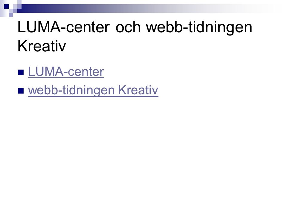 LUMA-center och webb-tidningen Kreativ LUMA-center webb-tidningen Kreativ