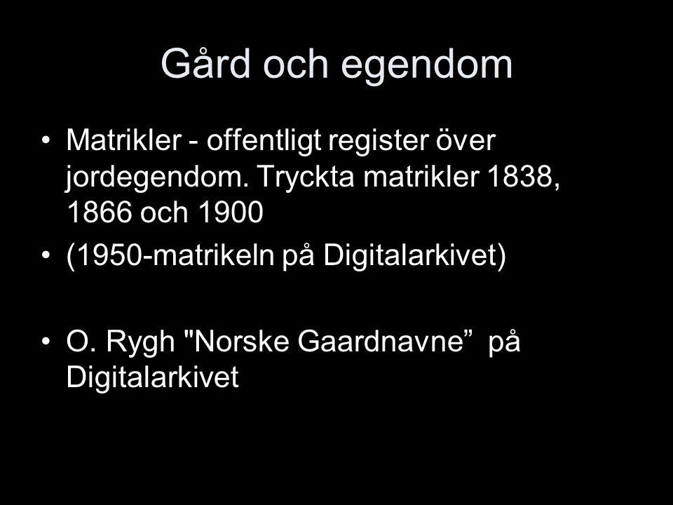 Gård och egendom Matrikler - offentligt register över jordegendom.