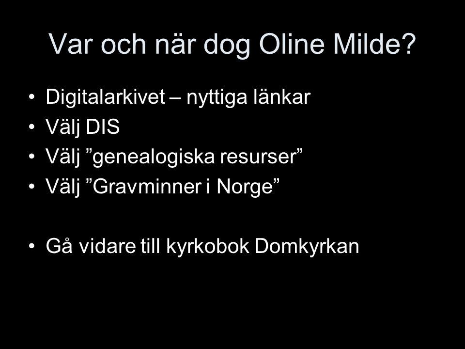 Var och när dog Oline Milde.