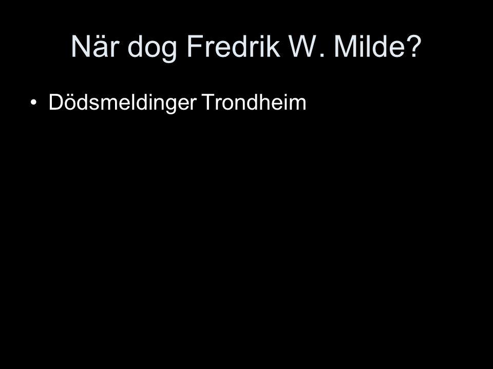 När dog Fredrik W. Milde? Dödsmeldinger Trondheim
