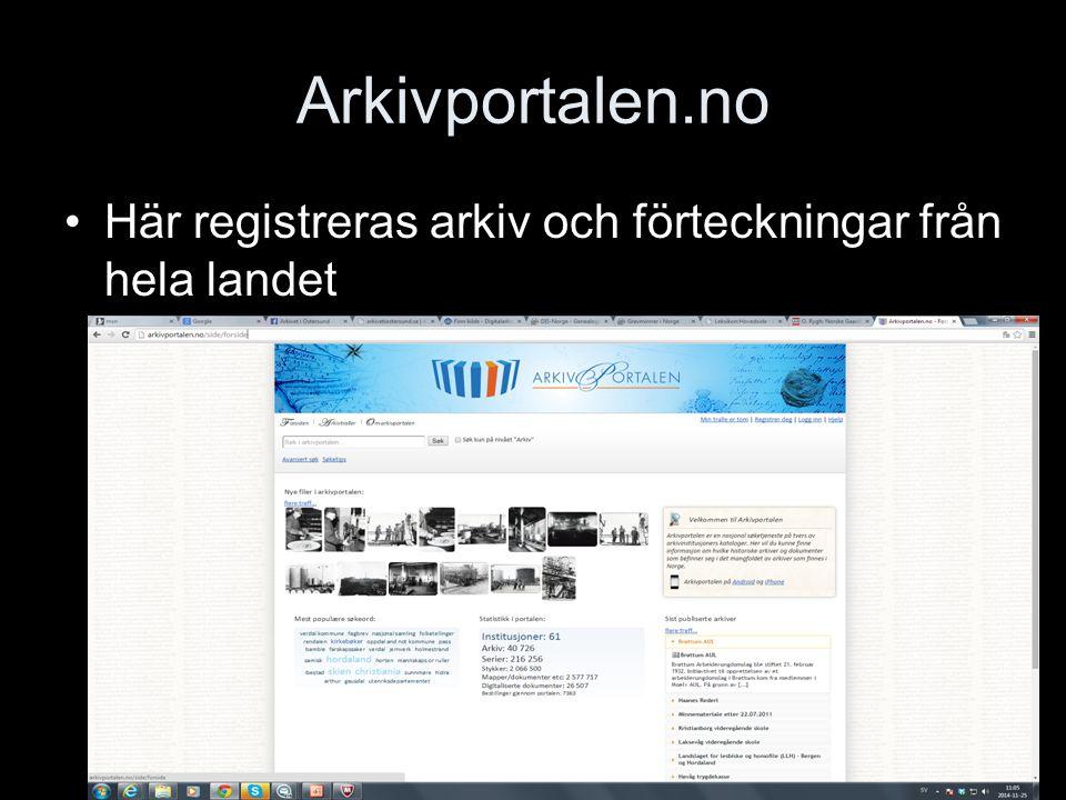 Arkivportalen.no Här registreras arkiv och förteckningar från hela landet