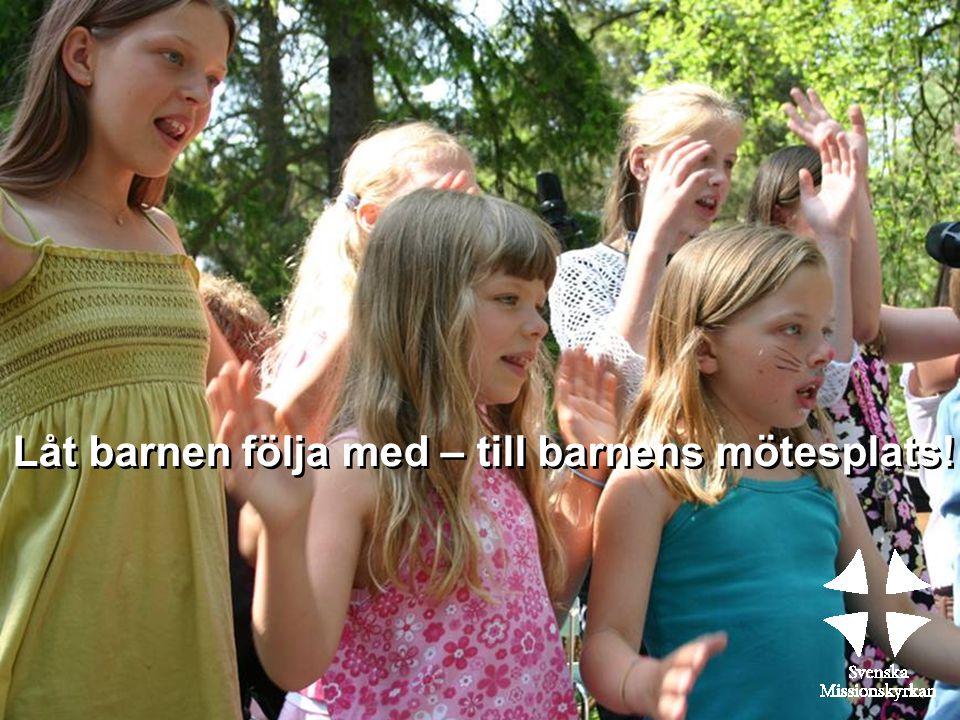 Låt barnen följa med – till barnens mötesplats!