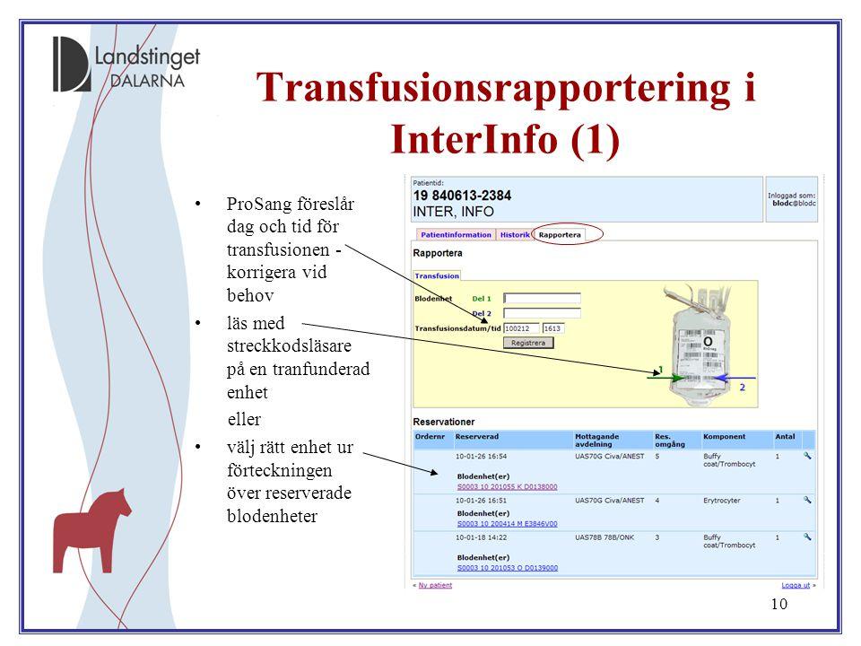10 ProSang föreslår dag och tid för transfusionen - korrigera vid behov läs med streckkodsläsare på en tranfunderad enhet eller välj rätt enhet ur för