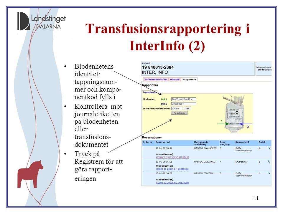 11 Blodenhetens identitet: tappningsnum- mer och kompo- nentkod fylls i Kontrollera mot journaletiketten på blodenheten eller transfusions- dokumentet