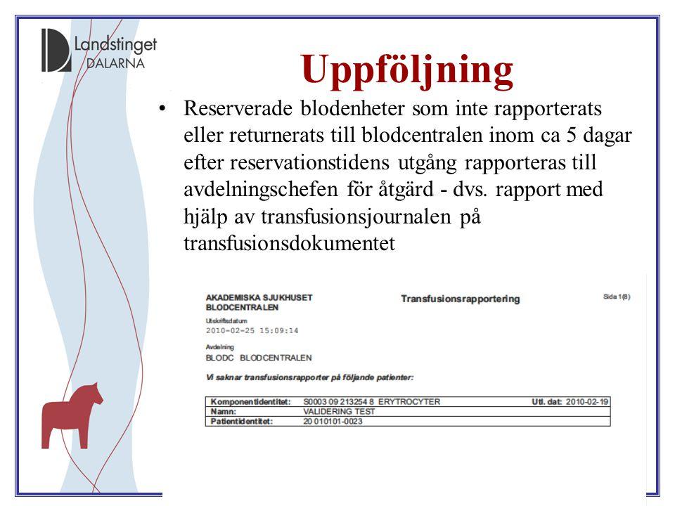 18 Uppföljning Reserverade blodenheter som inte rapporterats eller returnerats till blodcentralen inom ca 5 dagar efter reservationstidens utgång rapp