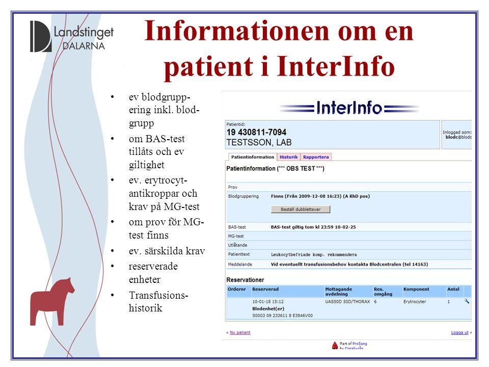 9 Informationen om en patient i InterInfo ev blodgrupp- ering inkl. blod- grupp om BAS-test tillåts och ev giltighet ev. erytrocyt- antikroppar och kr