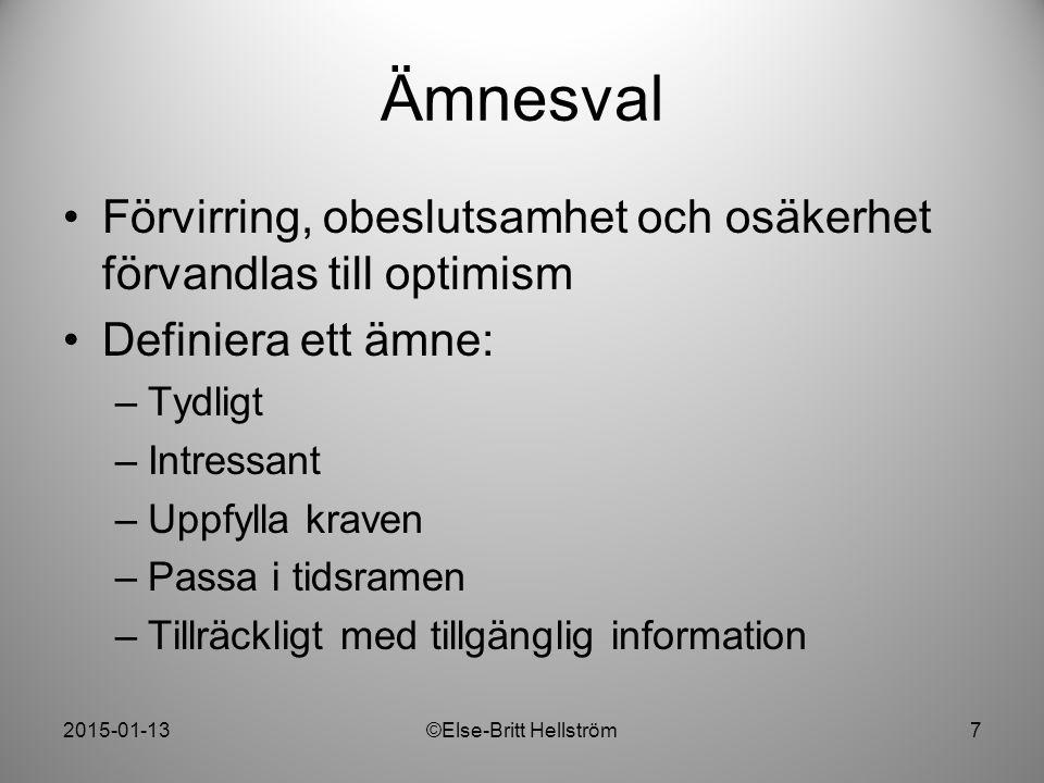 2015-01-13©Else-Britt Hellström8 Ämnesval Vad vet jag – vad föreställer jag mig.