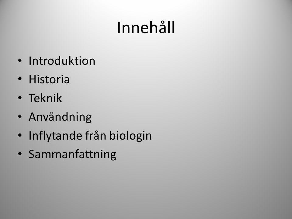 Innehåll Introduktion Historia Teknik Användning Inflytande från biologin Sammanfattning