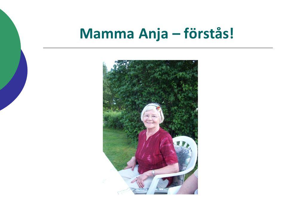 Mamma Anja – förstås!