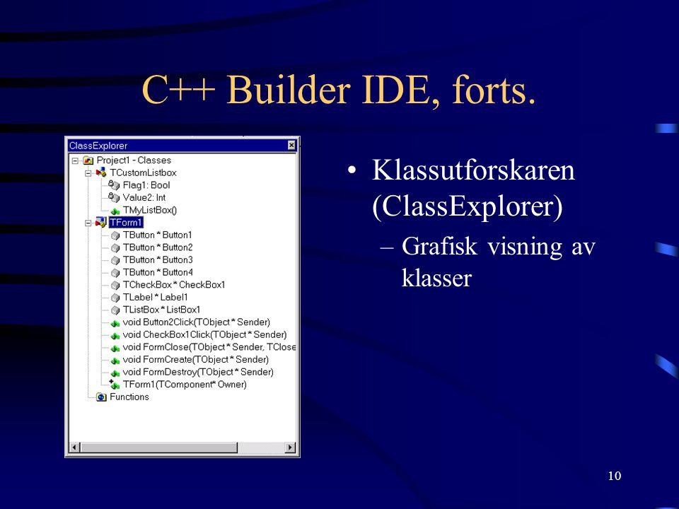 10 C++ Builder IDE, forts. Klassutforskaren (ClassExplorer) –Grafisk visning av klasser