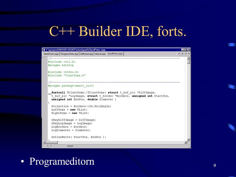 9 C++ Builder IDE, forts. Programeditorn