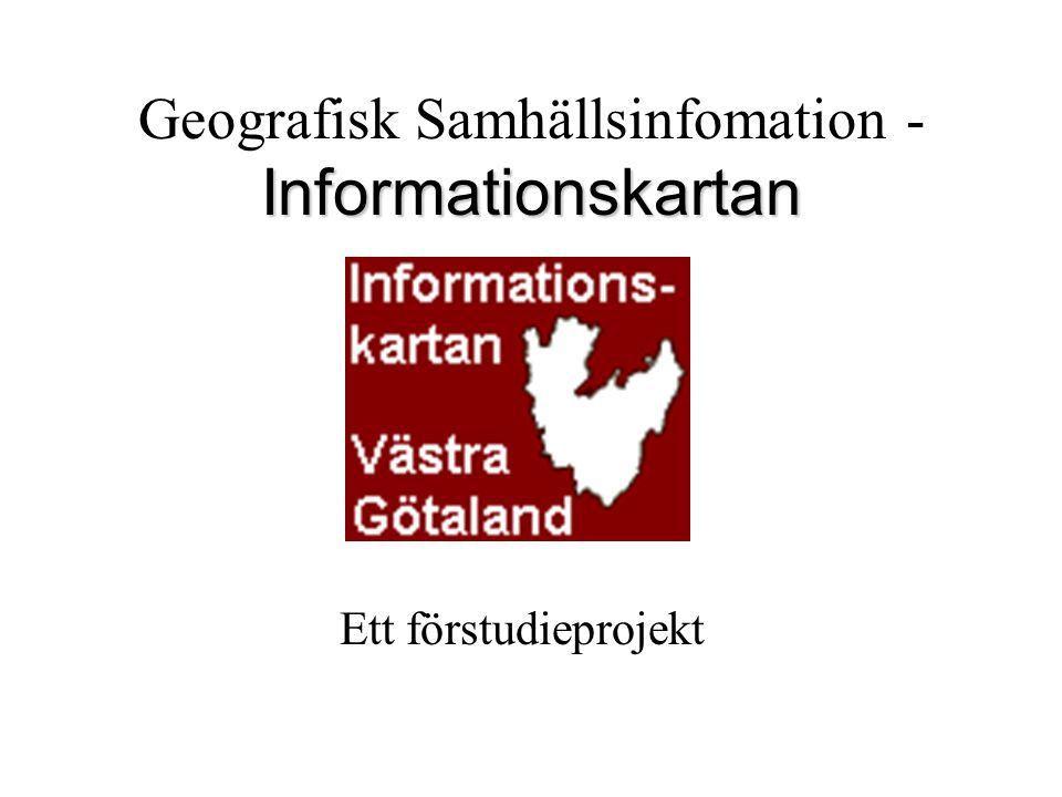Informationskartan Geografisk Samhällsinfomation - Informationskartan Ett förstudieprojekt