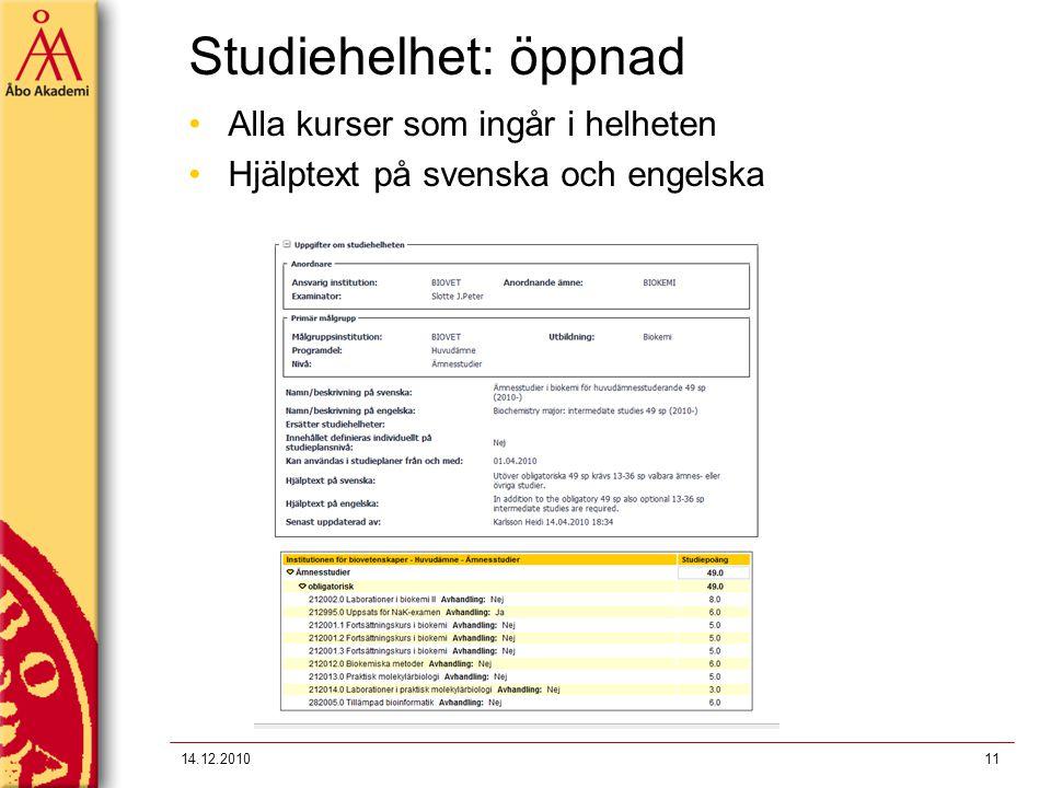 Studiehelhet: öppnad 14.12.201011 Alla kurser som ingår i helheten Hjälptext på svenska och engelska