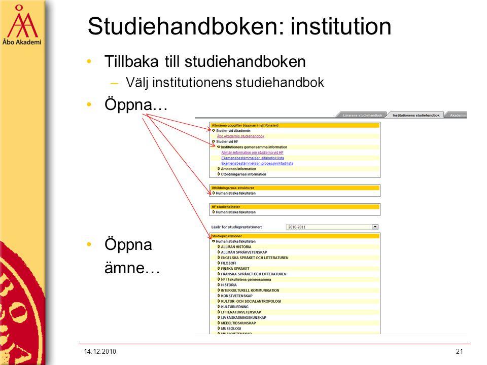 Studiehandboken: institution 14.12.201021 Tillbaka till studiehandboken –Välj institutionens studiehandbok Öppna… Öppna ämne…