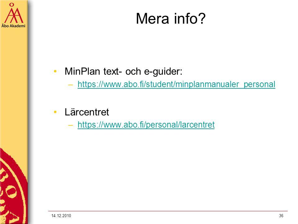 Mera info? MinPlan text- och e-guider: –https://www.abo.fi/student/minplanmanualer_personalhttps://www.abo.fi/student/minplanmanualer_personal Lärcent