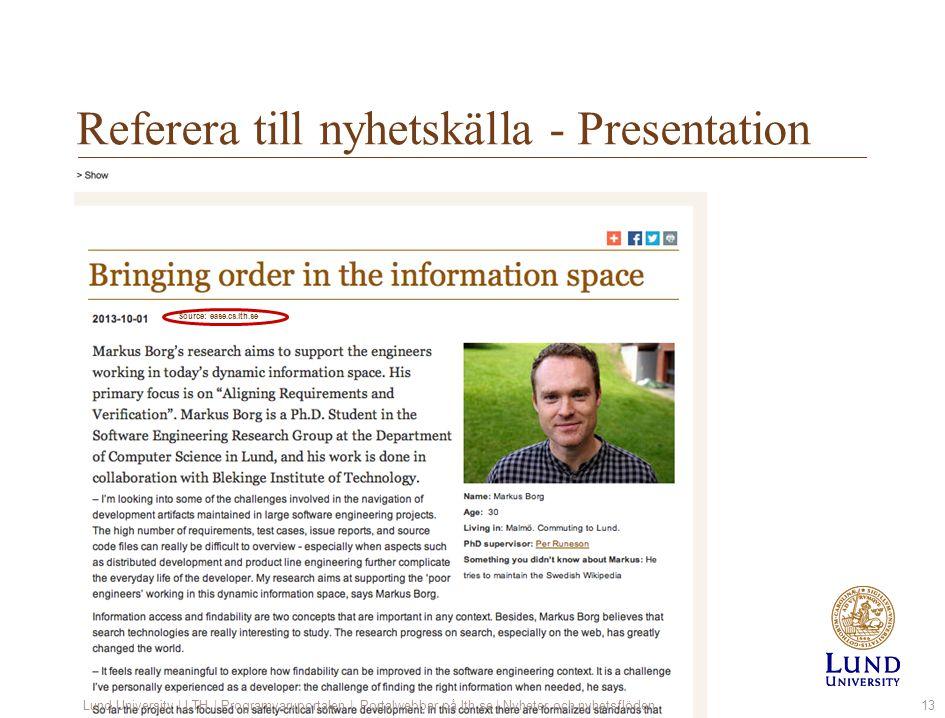 Referera till nyhetskälla - Presentation Lund University | LTH | Programvaruportalen | Portalwebbar på lth.se | Nyheter och nyhetsflöden13 1.Välj: Lis