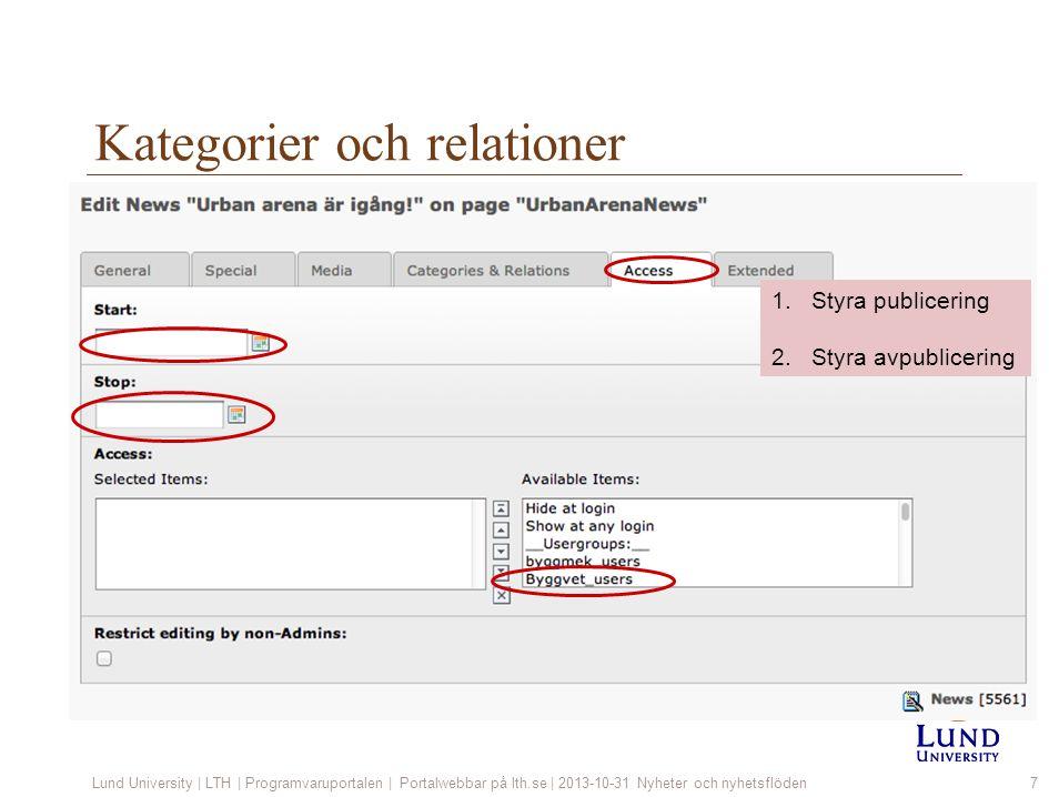 Kategorier och relationer Lund University | LTH | Programvaruportalen | Portalwebbar på lth.se | 2013-10-31 Nyheter och nyhetsflöden7 1.Styra publicering 2.Styra avpublicering