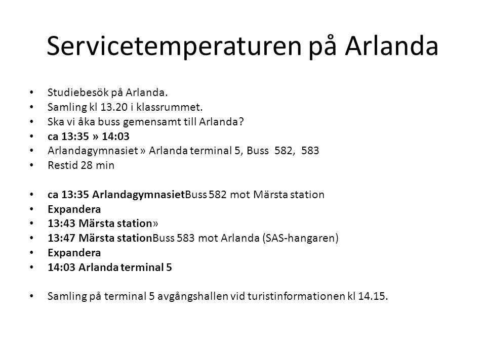 Servicetemperaturen på Arlanda Studiebesök på Arlanda.
