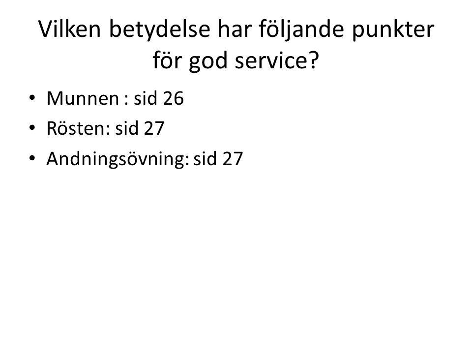 Vilken betydelse har följande punkter för god service? Språket. Sid 28 Klädsel: sid 28