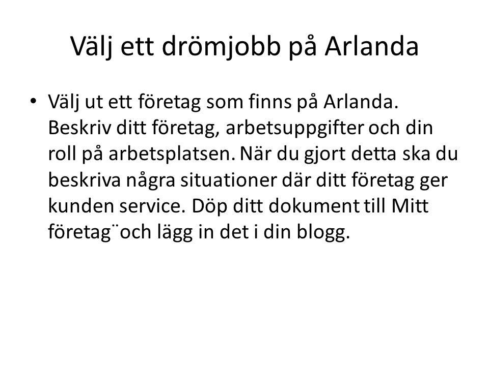 Välj ett drömjobb på Arlanda Välj ut ett företag som finns på Arlanda.