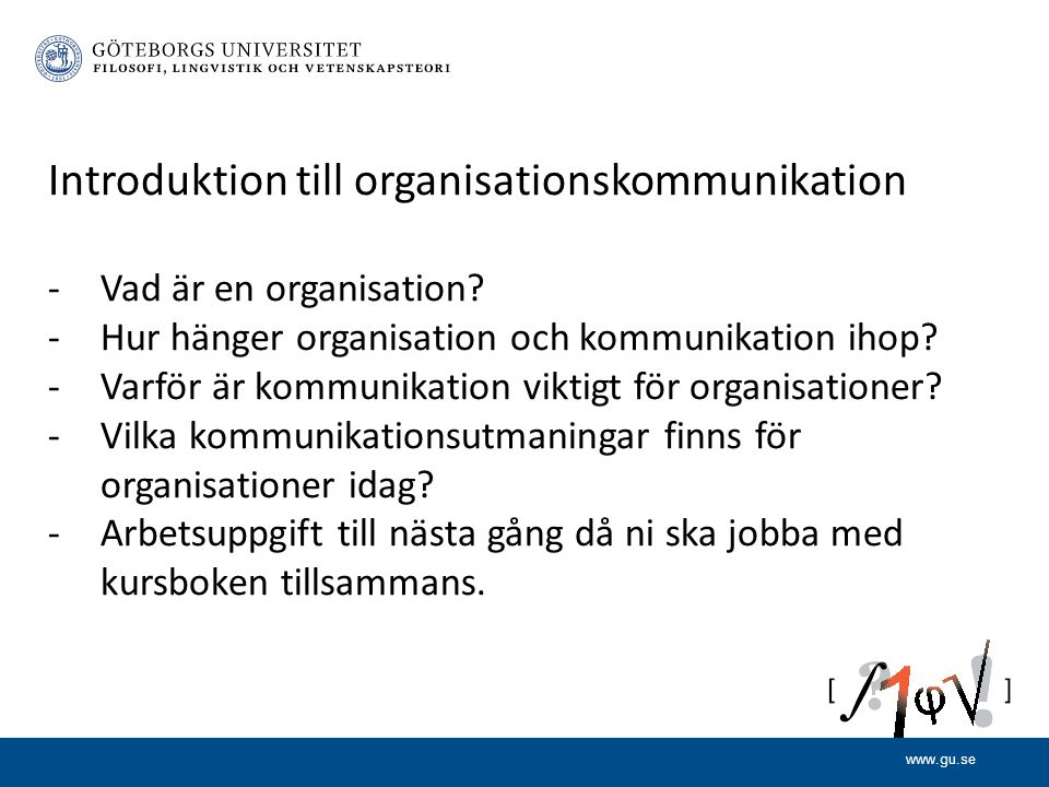 www.gu.se Introduktion till organisationskommunikation -Vad är en organisation.