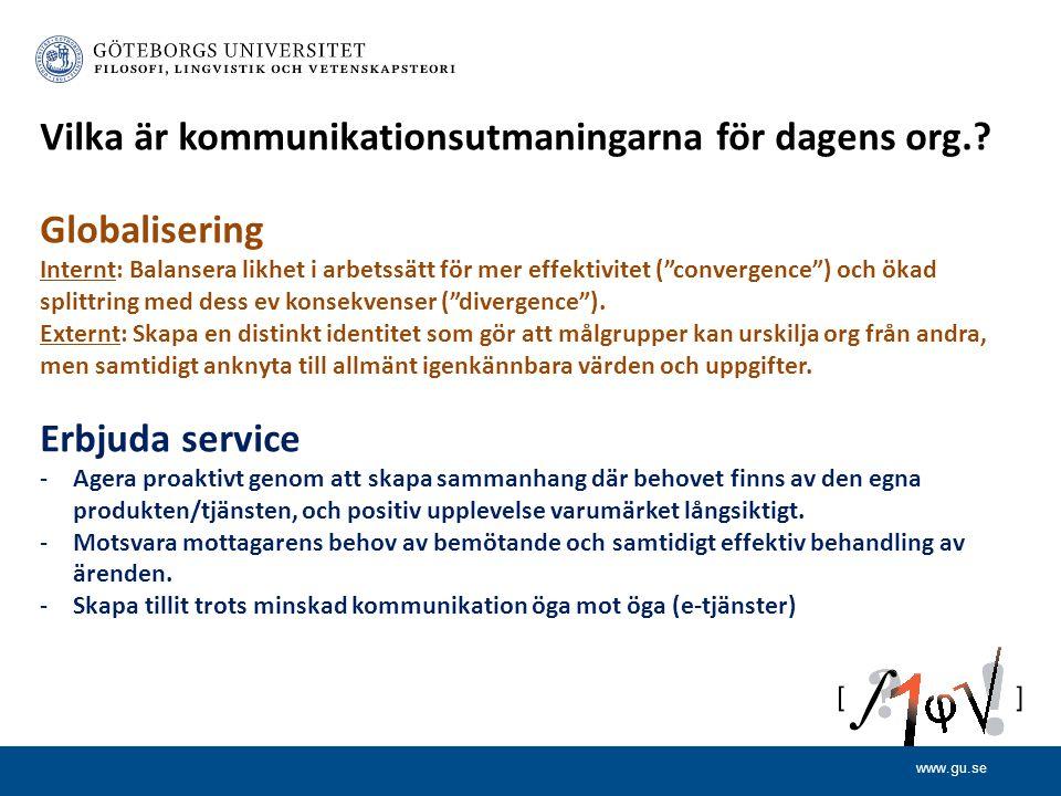 www.gu.se Vilka är kommunikationsutmaningarna för dagens org..