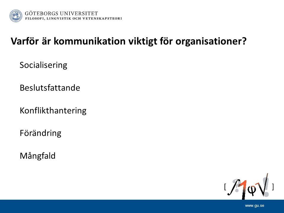 www.gu.se Varför är kommunikation viktigt för organisationer.