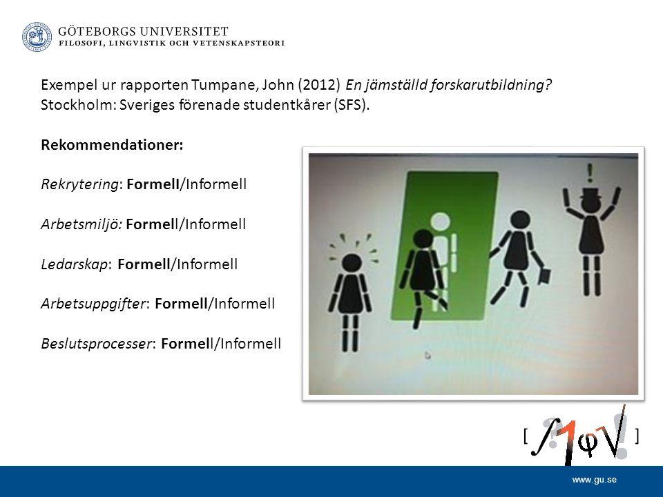 www.gu.se Exempel ur rapporten Tumpane, John (2012) En jämställd forskarutbildning.