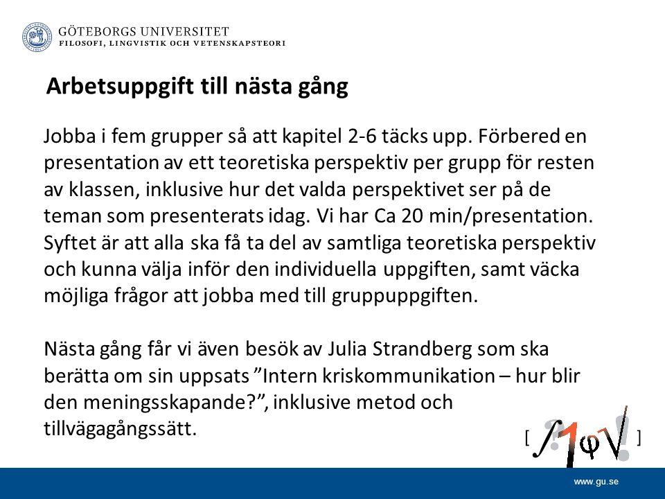 www.gu.se Arbetsuppgift till nästa gång Jobba i fem grupper så att kapitel 2-6 täcks upp.