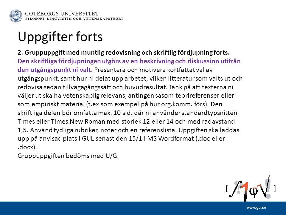 www.gu.se Uppgifter forts 2. Gruppuppgift med muntlig redovisning och skriftlig fördjupning forts.