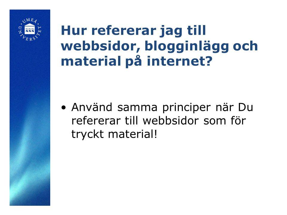 Hur refererar jag till webbsidor, blogginlägg och material på internet.