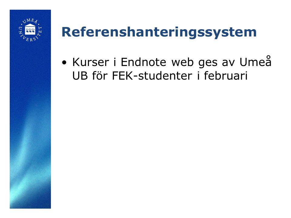 Referenshanteringssystem Kurser i Endnote web ges av Umeå UB för FEK-studenter i februari