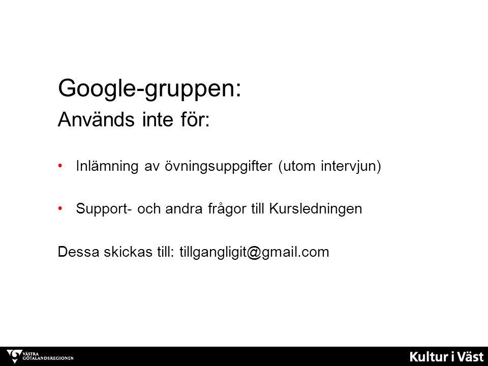 Mer om Google grupper: Hjälp https://support.google.com/groups/?hl=sv#topic =9216 Google-gruppen