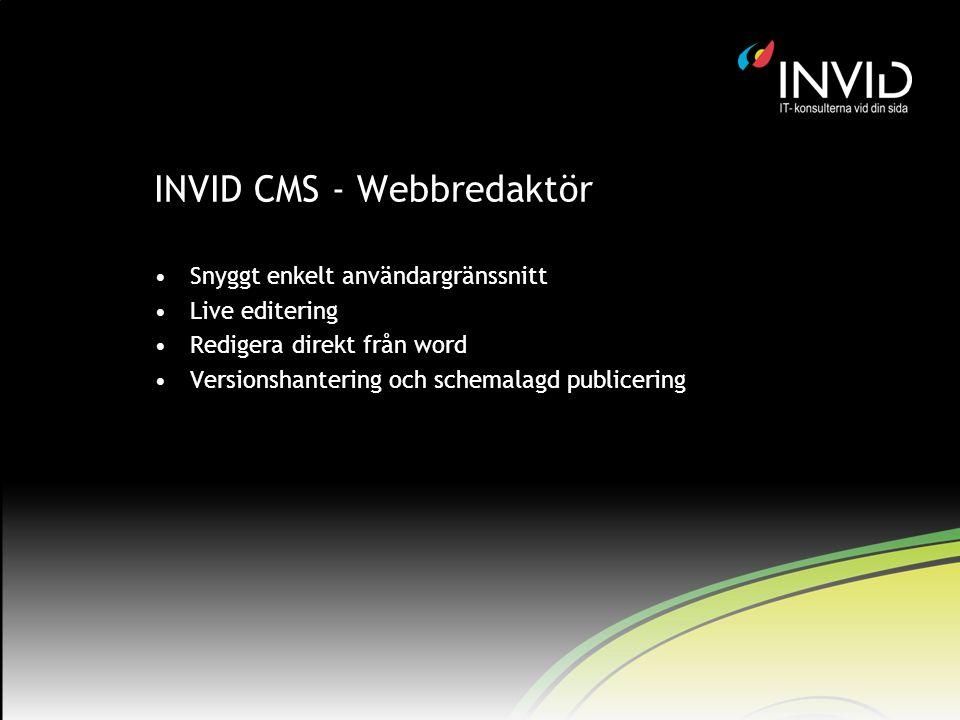 INVID CMS - Webbredaktör Snyggt enkelt användargränssnitt Live editering Redigera direkt från word Versionshantering och schemalagd publicering