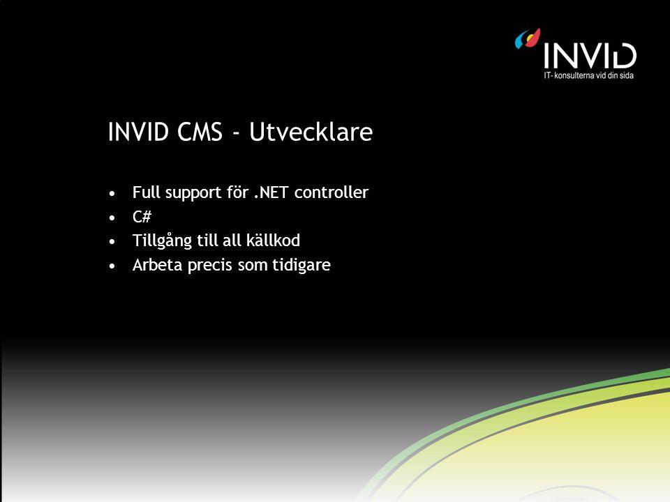 INVID CMS - Utvecklare Full support för.NET controller C# Tillgång till all källkod Arbeta precis som tidigare